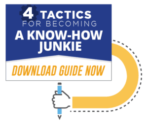 4 tactics to be a know-how junkie