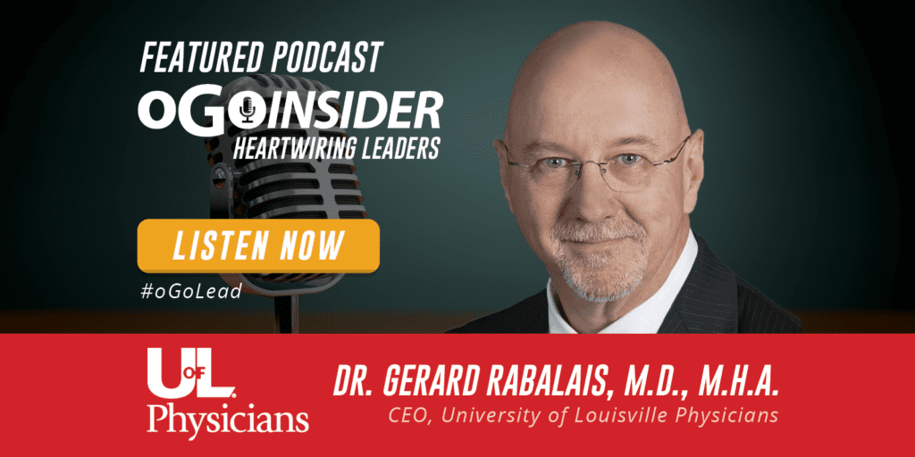 Dr Gerard Rabalais CEO University of Louisville Physicians Leadership Podcast