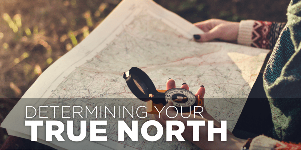 why determining your true north makes you lead better