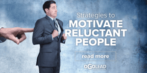 Strategies To Motivate Reluctant People