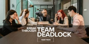 Break Through Team Deadlock